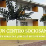 ¿QUÉ ES UN CENTRO SOCIOSANITARIO?