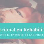 TERAPIA OCUPACIONAL EN REHABILITACIÓN INFANTIL: INTERVENCIÓN DESDE EL ENFOQUE DE LA INTEGRACIÓN SENSORIAL